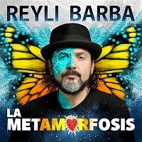 Reyli Barba – La Metamorfosis