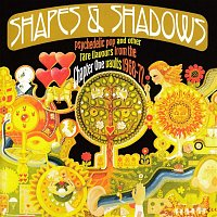 Various  Artists – Shapes & Shadows: Psychedelic Pop And Other Rare Flavours From The Chapter One Vaults 1968-72