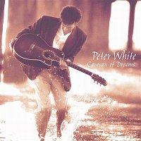 Peter White – Caravan Of Dreams