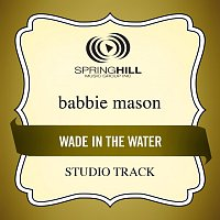 Babbie Mason – Wade In The Water