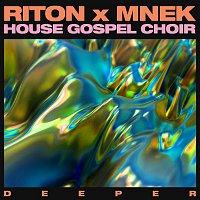 Riton, MNEK, The House Gospel Choir – Deeper
