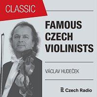 Václav Hudeček, Petr Adamec – Famous Czech Violinists: Václav Hudeček