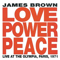 James Brown – Love Power Peace [Live At The Olympia, Paris, 1971]