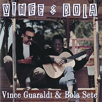 Vince Guaraldi, Bola Sete – Vince & Bola