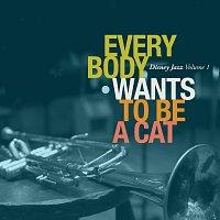 Různí interpreti – Disney Jazz Volume I: Everybody Wants To Be A Cat