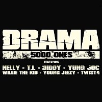 Drama Feat. Nelly, T.I., Diddy, Yung Joc, Willie the Kid, Young Jeezy & Twista, Yung Joc, Twista, Young Jeezy, Nelly, Willie the Kid, Diddy, T.I. – 5000 Ones