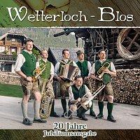 Wetterloch - Blos – 20 Jahre Jubilaumsausgabe