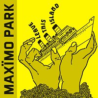 Maximo Park – Leave This Island [EP]