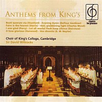 Choir of King's College, Cambridge, James Lancelot, Sir David Willcocks – Anthems from King's
