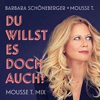 Barbara Schoneberger, Mousse T. – Du willst es doch auch! (Mousse T. Mix)