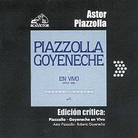 Roberto Goyeneche, Astor Piazzolla Y Su Quinteto – Edición Crítica: Piazzolla-Goyeneche En Vivo