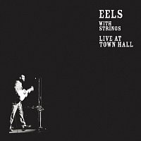 Eels – Live At Town Hall [Intl - pan Euro store, Australia, Japan]