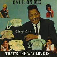 Bobby Bland – Call On Me