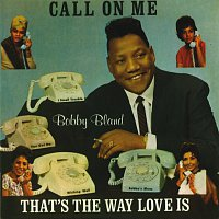Bobby Bland – Call On Me / That's The Way Love Is