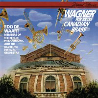 Canadian Brass, Bayreuth Festival Orchestra, Berliner Philharmoniker, Edo de Waart – Wagner for Brass