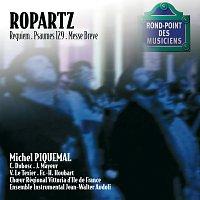 Choeur Régional Vittoria d'Ile de France, Michel Piquemal, Francois-Henri Houbart – Ropartz-Requiem/Psaume 129/Messe breve