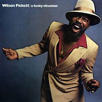 Wilson Pickett – A Funky Situation
