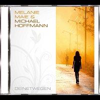 Melanie Maie, Michael Hoffmann – Deinetwegen
