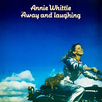 Annie Whittle – Away And Laughing