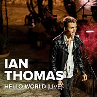 Ian Thomas – Hello World (Live)