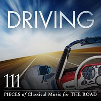 Různí interpreti – Driving: 111 Pieces Of Classical Music For The Road