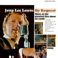 Jerry Lee Lewis – By Request: More Of The Greatest Live Show On Earth [Live At Panther Hall, Fort Worth, TX/1966]