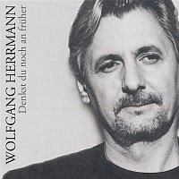 Wolfgang Herrmann – Denkst Du Noch An Fruher