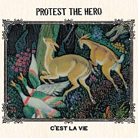 Protest The Hero – C'est La Vie