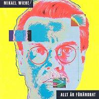Mikael Wiehe – Allt ar forandrat