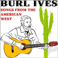 Burl Ives – Songs from the American West