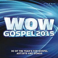 Various Artists.. – WOW Gospel 2015