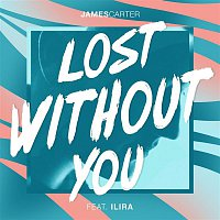 James Carter, Ilira – Lost Without You