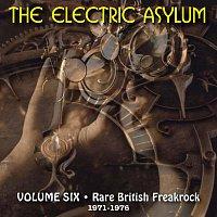 Přední strana obalu CD The Electric Asylum, Volume 6: Rare British Freakrock, 1971 - 1976