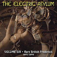 Různí interpreti – The Electric Asylum, Volume 6: Rare British Freakrock, 1971 - 1976