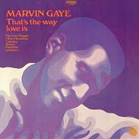 Marvin Gaye – That's The Way Love Is