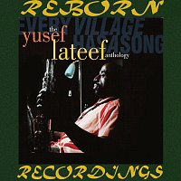 Yusef Lateef – Every Village Has a Song, The Yusef Lateef Anthology (HD Remastered)