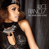 Alice Francis – Big Daddy Santa Claus