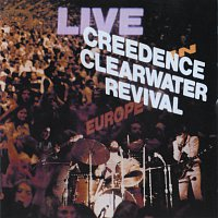 Creedence Clearwater Revival – Live In Europe