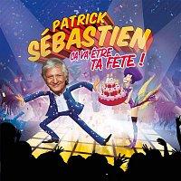 Patrick Sébastien – Ca va etre ta fete (Edition 40 ans de carriere)