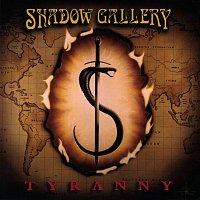 Shadow Gallery – Tyranny