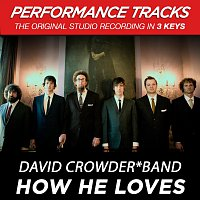 David Crowder Band – How He Loves [Performance Tracks]