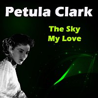 Petula Clark – The Sky My Love
