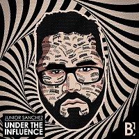 Junior Sanchez – Under the Influence