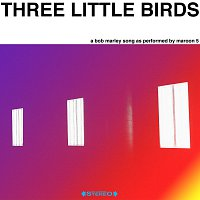 Maroon 5 – Three Little Birds