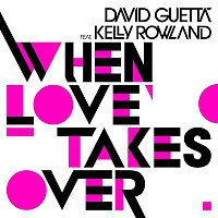 David Guetta – When Love Takes Over