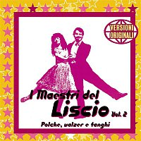I Maestri Del Liscio, Vol. 2 – I Maestri Del Liscio