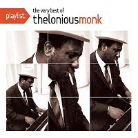 Thelonious Monk – Playlist: The Very Best Of Thelonious Monk