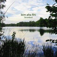 Stromboli – bim alta Rhi