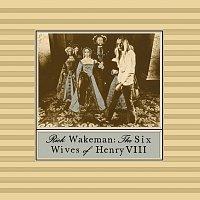 Rick Wakeman – The Six Wives Of Henry VIII