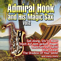 Admiral Hook and His Magic Sax – Admiral Hook and His Magic Sax - Vol. 2